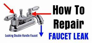 How To Repair A Leaking Double Handle Faucet