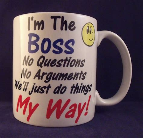 Buy boss mug collectable mugs and get the best deals at the lowest prices on ebay! I'm The Boss My Way Funny Novelty - Coffee Mug - Cup - Gift   eBay
