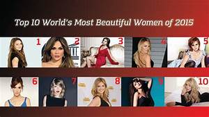 TOP 10 MOST BEAUTIFUL WOMEN IN THE WORLD 2015 !! - YouTube