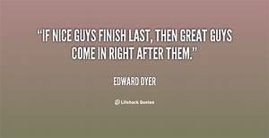 Nice People Finish Last Quotes. QuotesGram