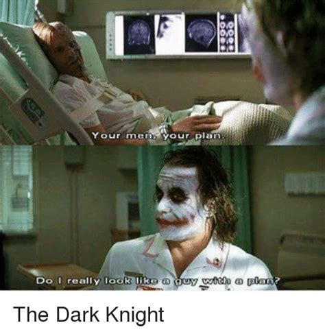 The Darkness Meme - your mena your plan do i really look like with a plan the dark knight meme on sizzle