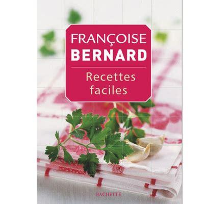 la cuisine de bernard livre françoise bernard la mémoire de la cuisine des familles