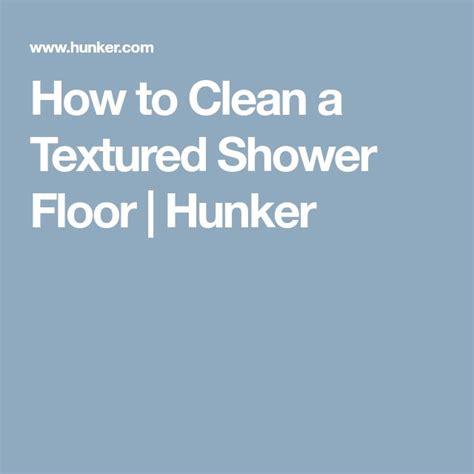 best way to clean textured shower floor top 28 how to clean textured shower floor floor design how to textured ceramic tile floors