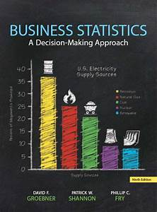 Groebner  Shannon  U0026 Fry  Business Statistics