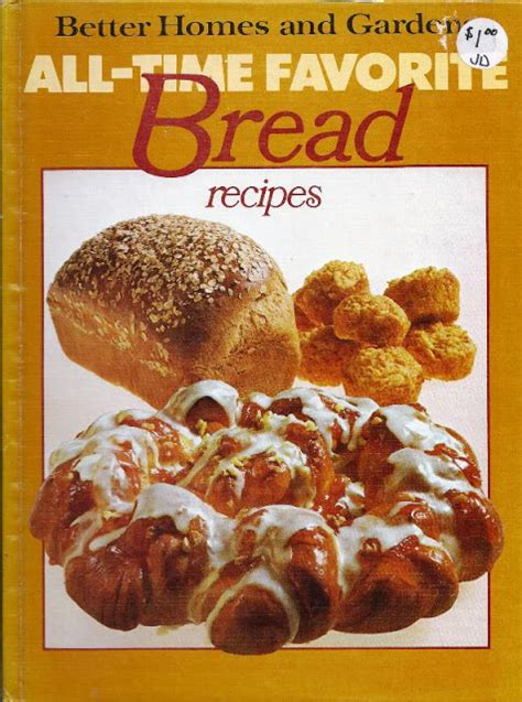the iowa better homes and gardens all time favorite bread recipes