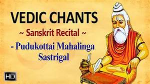 Ancient Vedic Chants that Enlighten - Powerful Sanskrit ...