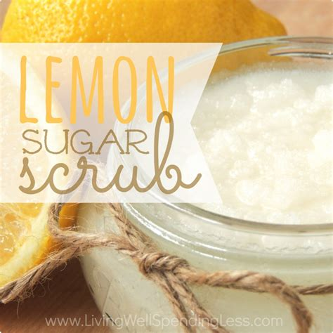Diy Lemon Sugar Scrub Living Well Spending Less