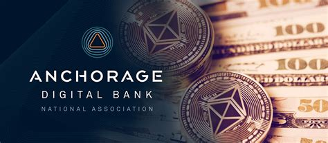 Anchorage, A Digital Bank, Provides Institutions With ...