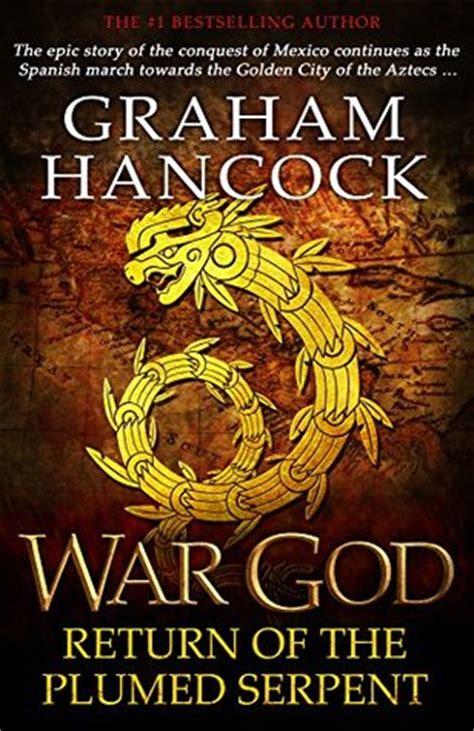 war god return   plumed serpent  graham hancock