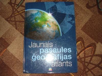 Jaunais pasaules ģeogrāfijas atlants - Jānis Turlajs, Ieva ...