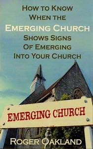 Pamphlet: How to Know When the Emerging Church Shows Signs ...