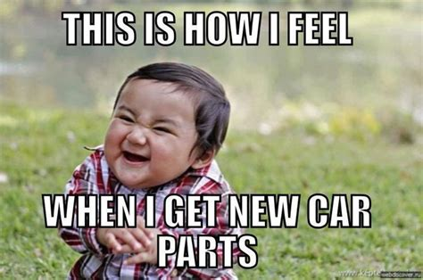 Car Parts Meme Excited To Purchase New Car Parts For The New Year Save