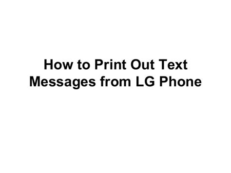 how to print text messages from phone how to print text messages from lg