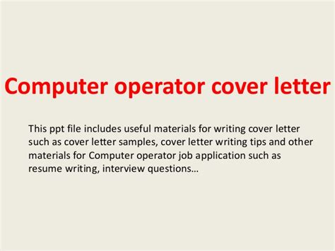 Resume For The Post Of Computer Operator by Computer Operator Cover Letter