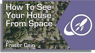 How Can You See a Satellite View of Your House? - Universe ...
