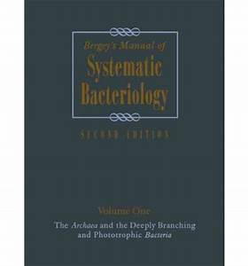Bergey U0026 39 S Manual Of Systematic Bacteriology  The Archaea And The Deeply Branching And