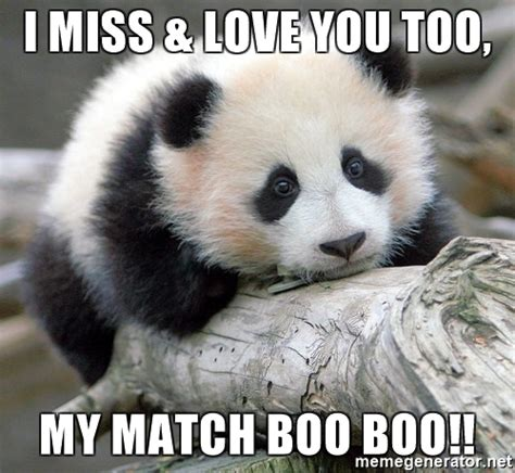 Love You Too Meme - i miss love you too my match boo boo sad panda meme generator