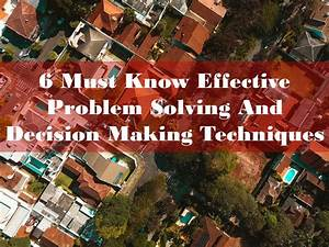 6 Must Know Effective Problem Solving and Decision Making ...