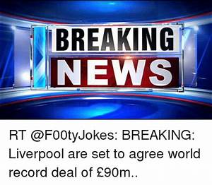 BREAKING NEWS RT BREAKING Liverpool Are Set to Agree World ...