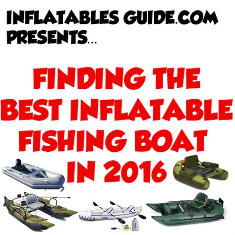 Fishing Boat Buying Guide by What Are The Best Inflatable Fishing Boats Buying Guide