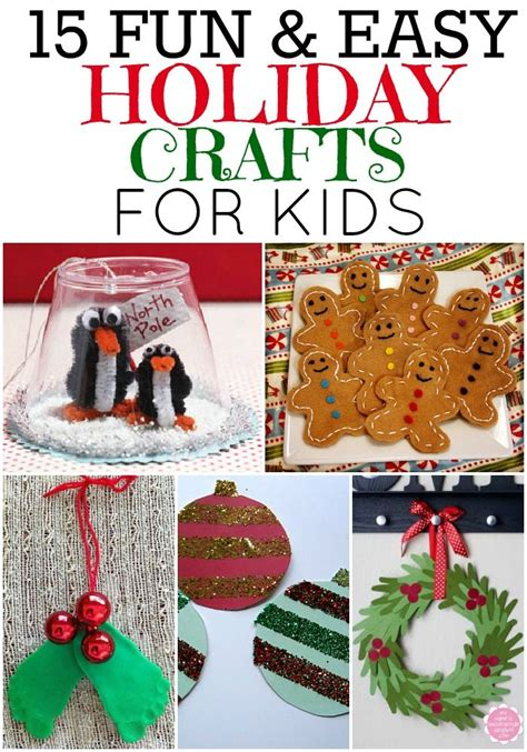 15 Fun And Easy Holiday Crafts That Kids Can Do! Super