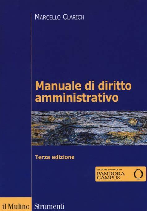 diritto amministrativo dispense manuale di diritto amministrativo la matricola