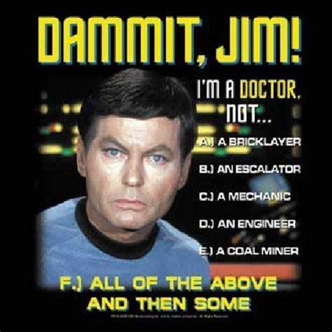 Dammit Jim Meme - star trek classic tv series doctor mccoy dammit jim i m a doctor t shirt xxl new ebay