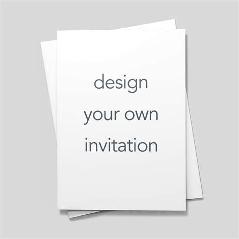 design your own invitations design your own invitation invitations announcements