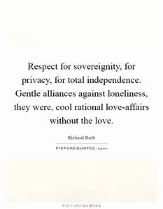 Loneliness Love... Respect Privacy Quotes