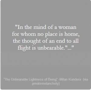 unbearable lightness of being unbearable lightness of being quotes quotesgram