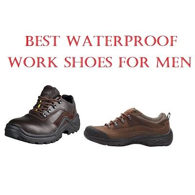 Top 10 Best Waterproof Work Shoes For Men In 2018