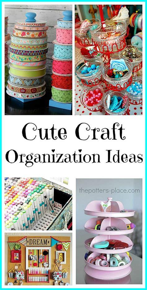 Cute Craft Organization Ideas