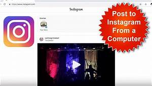How To Post To Instagram From Computer  Laptop