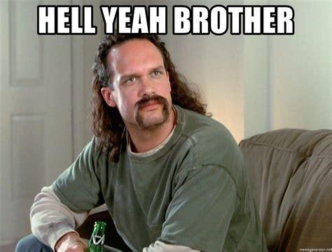 Office Space Yeah Meme - hell yeah brother office space diedrich bader meme generator