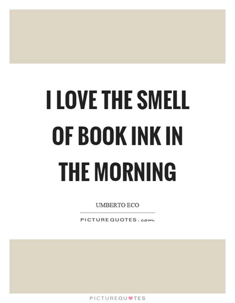 smell quotes smell sayings smell picture quotes