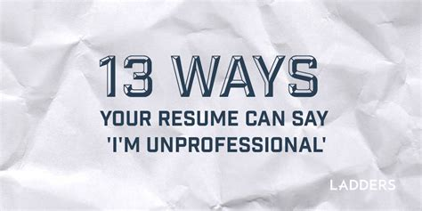 13 ways your resume can say i m unprofessional ladders
