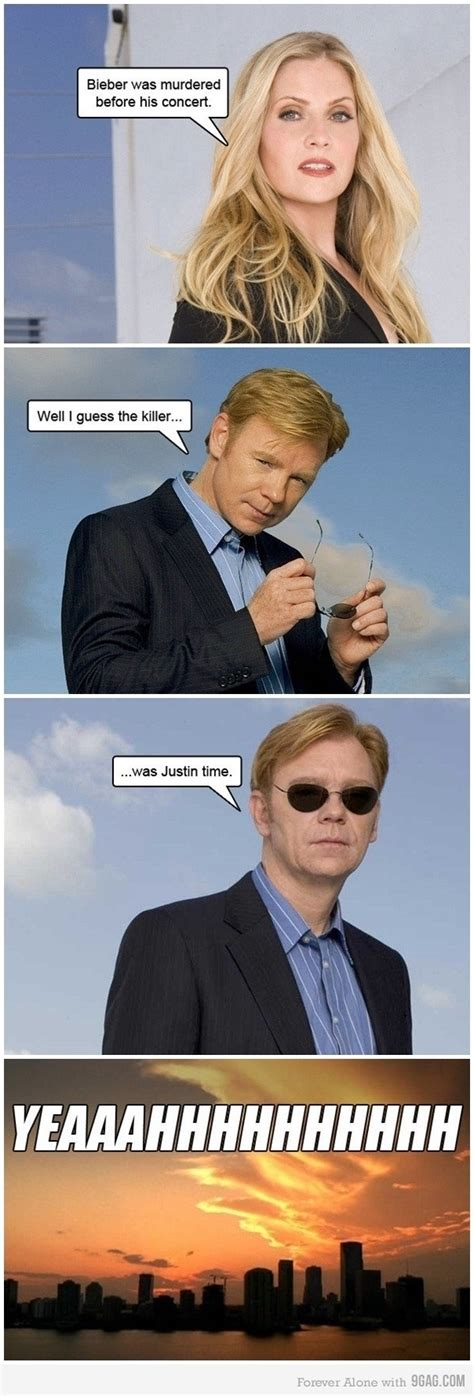 Csi Meme 11 Best Images About Csi Memes On To Be Miami