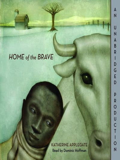 Home Of The Brave By Katherine Applegate; Dominic Hoffman