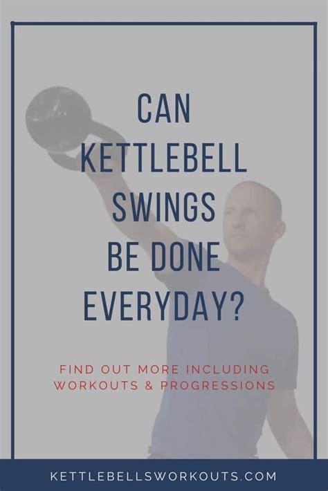 kettlebell swings everyday done workout swing kettlebellsworkouts plan artyku