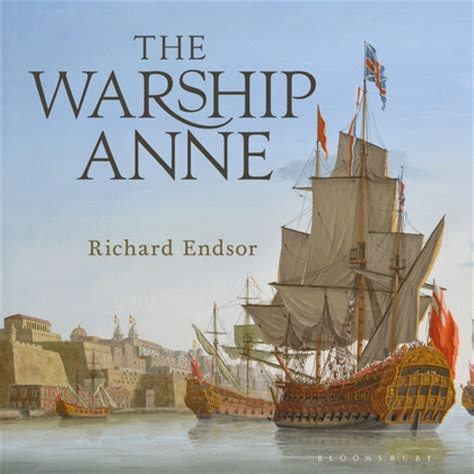 The Warship Anne: An illustrated history: Richard Endsor ...