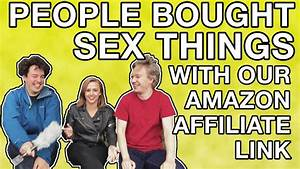 People Bought Sex Things With Our Amazon Affiliate Link ...