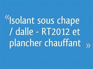 Isolant Sous Chape : isolant sous chape dalle rt2012 et plancher chauffant ~ Melissatoandfro.com Idées de Décoration