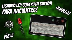 Ligando Led Com Bot U00e3o  Push Button  Na Protoboard