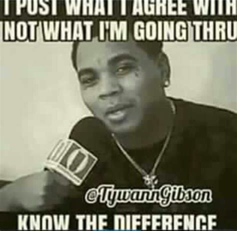 Kevin Gates Memes - 1000 images about real recognizing real on pinterest