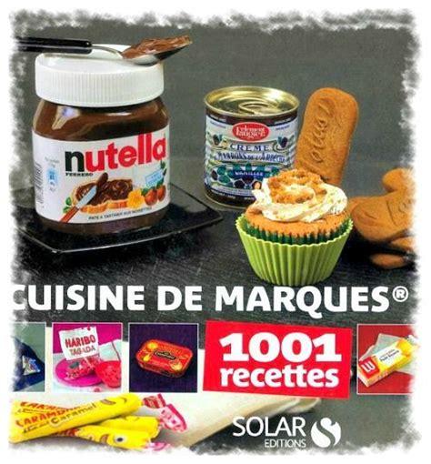 marques cuisine cuisine de marques 1001 recettes dans la cuisine de