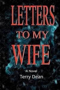 letters to my wife by terry dean reviews discussion With letters to my wife book