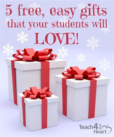 5 Free, Easy Gifts Your Students Will Love  Teach 4 The Heart
