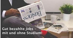 Gut Bezahlte Jobs Quereinsteiger : gut bezahlte jobs mit und ohne studium alphajump blog ~ Watch28wear.com Haus und Dekorationen