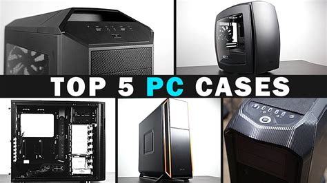 Best Of Pc Top 5 Gaming Pc Cases 2016