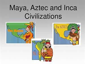 Maya Aztec And Inca Civilizations Chart Aztec Vs Inca Clipart Clipart Suggest